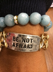 """BE NOT AFRAID""!"